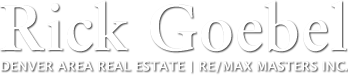 Rick Goebel | Denver Area Real Estate